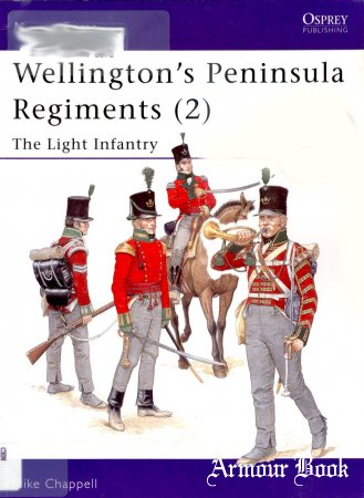 Wellington's Peninsula Regiments (2) The Light Infantry [Osprey Men-at-Arms 400]