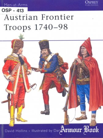 Austrian Frontier Troops 1740-98 [Osprey Men-at-Arms 413]