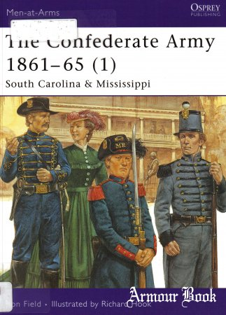 The Confederate Army 1861-1865 (1) South Carolina & Mississippi [Osprey Men-at-Arms 423]
