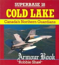 Cold Lake.Canada`s Northern Guardians [Osprey Superbase 18]