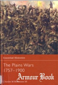 Plains Wars 1757-1900 [Essential Histories 059]