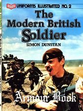 The Modern British Soldier [Uniforms Illustrated 02]