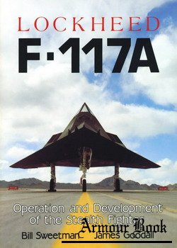 Lockheed F-117A: Operation and Development of the Stealth Fighter [Haynes]