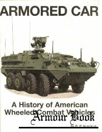 Armored Car: A History of American Wheeled Combat Vehicles [Presidio Press]