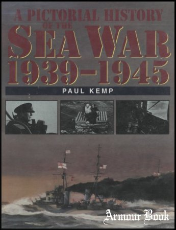 A Pictorial History of the Sea War 1939-1945 [Naval Institute Press]