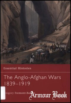 The Anglo-Afghan Wars 1839-1919 [Osprey Essential Histories 040]