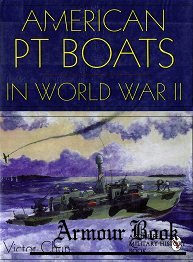 American PT Boats in World War II [Schiffer Military History]