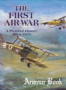 The First Air War: A Pictorial History 1914-1919 [Brassey's]