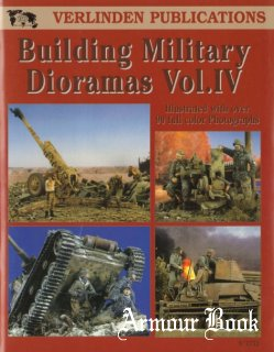 Building Military Dioramas Vol.IV [Verlinden Publications]