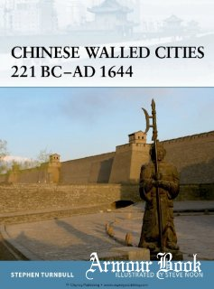 Chinese Walled Cities 221 BC-AD 1644 [Osprey Fortress 84]