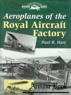 Aeroplanes of the Royal Aircraft Factory [Crowood Aviation Series]