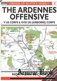 The Ardennes Offensive. V US Corps & XVIII (Airborne) Corps: Northern Sector [Osprey Order of Battle 05]