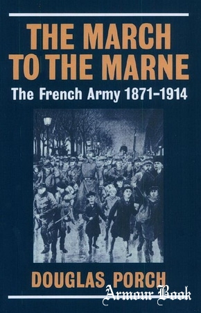 The March to the Marne The French Army 1871-1914