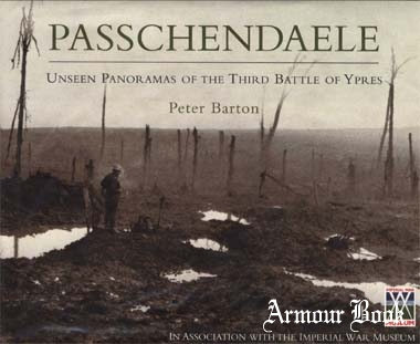 Passchendaele. Unseen Panoramas of the Third Battle of Ypres [Constable]
