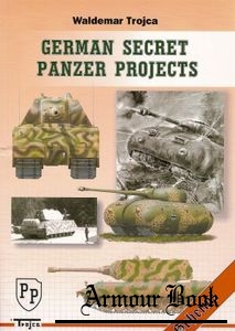 German Secret Panzer Projects [Waldemar Trojca]