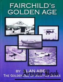 Fairchild's Golden Age [The Golden Age of Aviation Series]