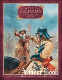Wars of Religion: Western Europe 1610-1660 [Osprey Field of Glory Renaissance 01]