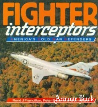 Fighter Interceptors:  America's Cold War Defender [Osprey Colour]