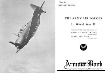 The Army Air Forces in World War II Volume Six [Office of Air Force History]