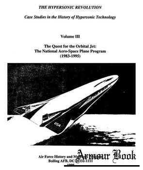 The Hypersonic Revolution. Case Studies in the History of Hypersonic Technology Volume III [Air Force History and Museums Program]