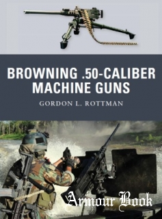 Browning .50 caliber Machine Guns [Osprey Weapon №04]