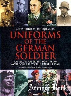 Uniforms of the German Soldier.An Illustrated History from World War II to the Present Day