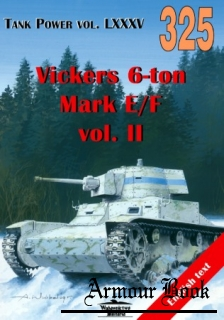 Vickers 6-ton Mark E/F vol.II [Wydawnictwo Militaria 325 ]
