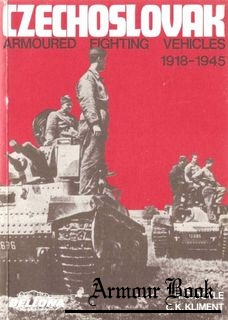 Czechoslovak Armoured Fighting Vehicles 1918-1945 [Bellona Publications]