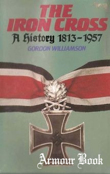 The Iron Cross a History 1813-1957 [Blandford Press]