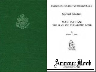 Manhattan: The Army and the Atomic Bomb [United States Army in World War II]