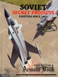 Soviet Secret Projects.Fighters since 1945 [Midland]