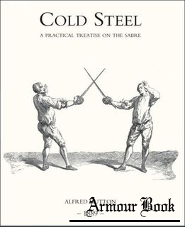 Cold Steel: A Practical Treatise on the Sabre [William Clowes and Sons]