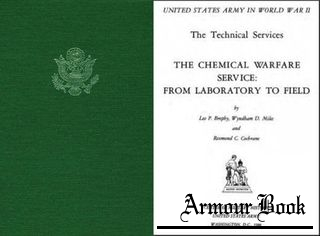 The Chemical Warfare Service: From Labratory to Field [United States Army in World War II]