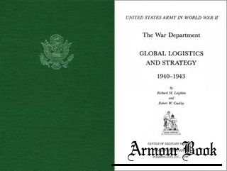 Global Logistics and Strategy, 1940-1943 [United States Army in World War II]