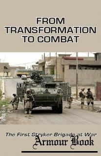 From Transformation to Combat. The First Striker Brigade at War [Center of Military History United States Army]