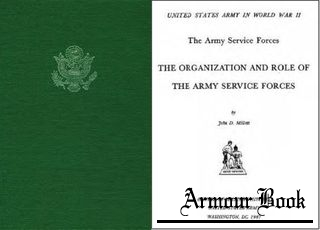 The Organization and Role of the Army Service Forces [United States Army in World War II]