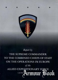 Report by the Supreme Commander on the Operations in Europe [Center of Military History United States Army]