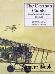 The German Giants: The German R-Planes from 1914-1918 [Putnam]