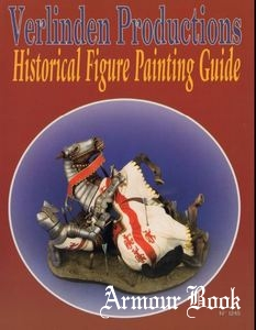 Verlinden Productions: Historical Figure Painting Guide [Verlinden Publications]