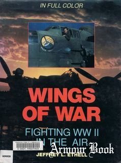 Wings of War. Fighting WWII in the Air [Greenhill Books]