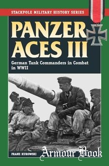 Panzer Aces III.German Tank Commanders in Combat in World War II [Stackpole Military History Series]