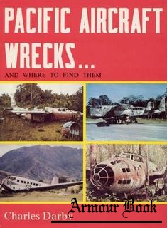 Pacific Aircraft Wrecks... and Where to Find Them [Kookaburra Technical Publications]