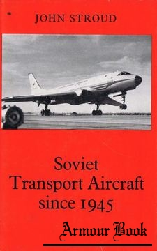 Soviet Transport Aircraft Since 1945 [Funk & Wagnalls]