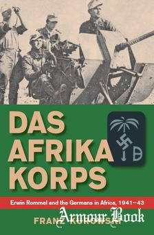 Das Afrika Korps.Erwin Rommel and the Germans in Africa 1941-1943 [Stackpole Books]