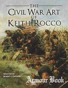 The Civil War Art of Keith Rocco [Crimson Books]