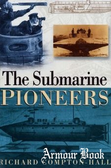 The Submarine Pioneers [Sutton Publishing]