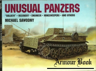 "Unusual Panzers: ""Goliath"", Recovery, Engineer, Minesweepers and Others [Schiffer Military/Aviation History]"