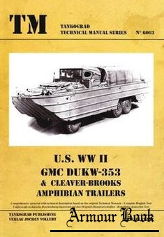 U.S. WW II GMC DUKW-353 & Cleaver-Brooks Amphibian Trailers [Tankograd Technical Manual Series 6003]