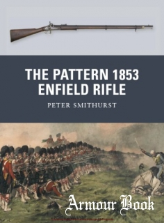 The Pattern 1853 Enfield Rifle [Osprey Weapon 10]
