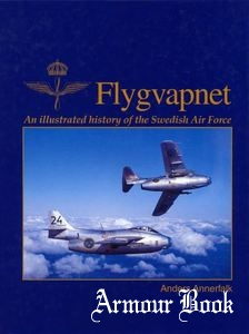 Flygvapnet: An Illustrated History of the Swedish Air Force [Aviatic Forlag]